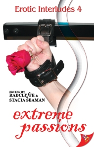 """Play Per View"" appears in Erotic Interludes 4: Extreme Passions, Ed. Radclyffe & Stacia Seaman. Bold Strokes Books"