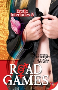 """Circuit"" appears in Erotic Interludes 5: Road Games, Ed. Radclyffe & Stacia Seaman. Bold Strokes Books"